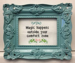Magic happens outside your comfort zone!