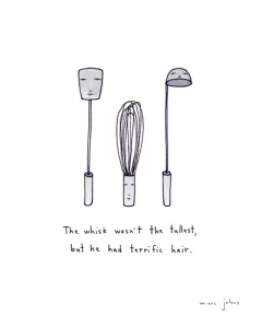 the whisk wasn't the tallest
